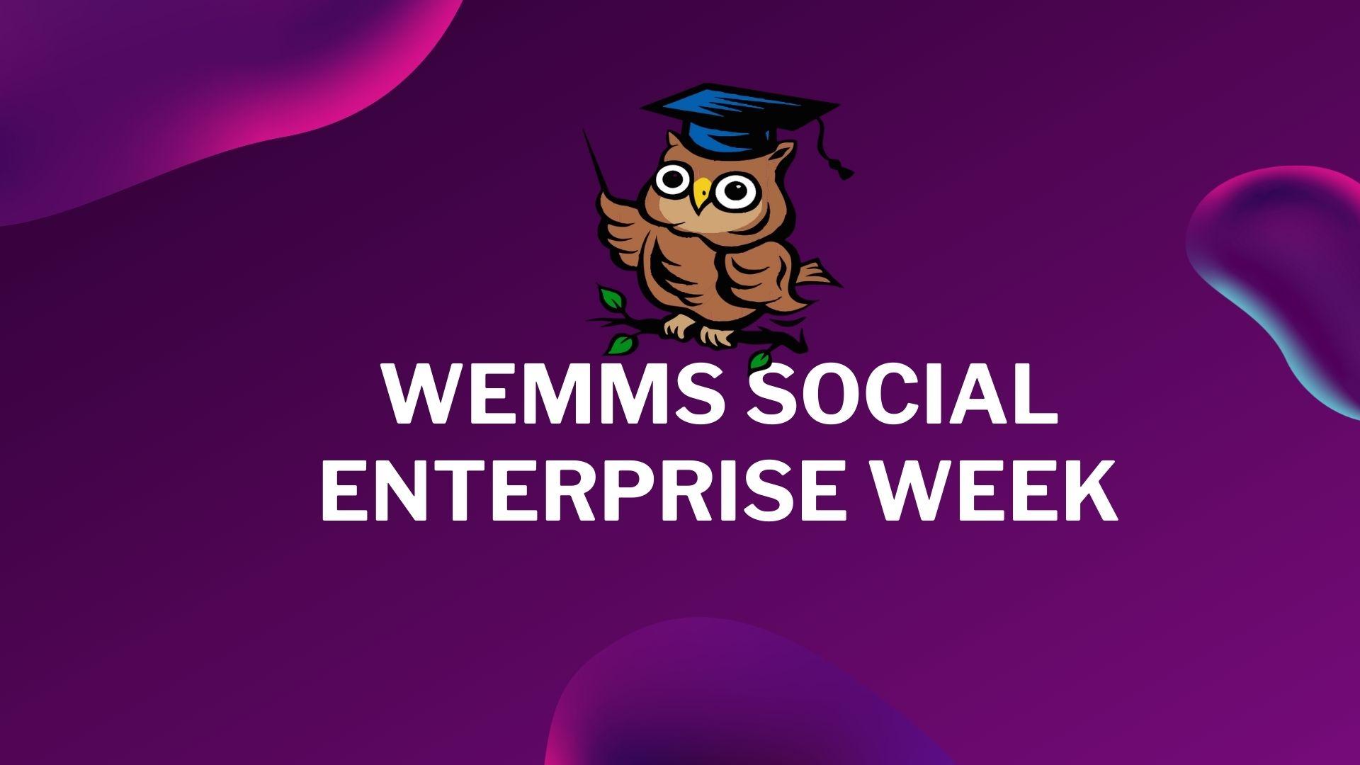 Wemms Social Enterprise Week